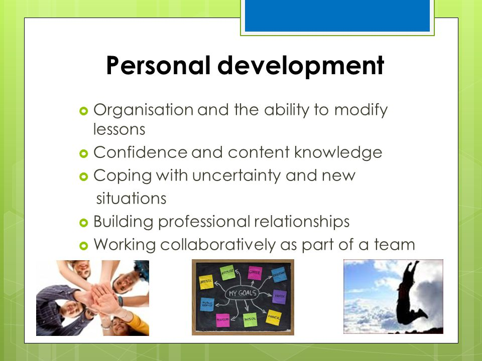 Personal development Organisation and the ability to modify lessons