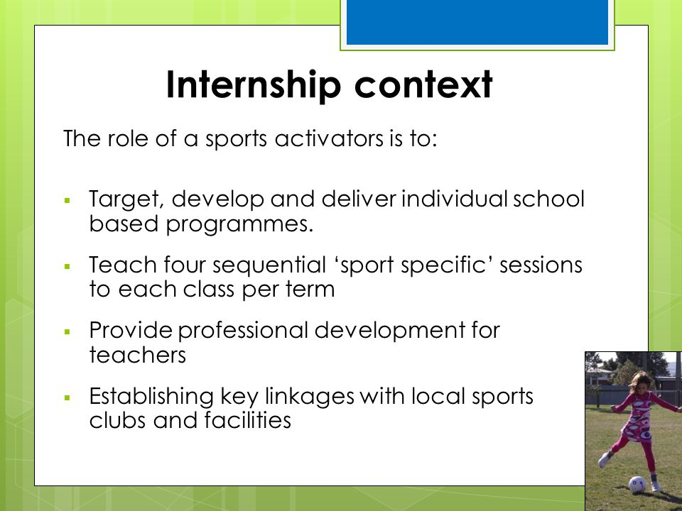 Internship context The role of a sports activators is to: