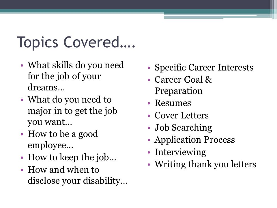 Topics Covered…. What skills do you need for the job of your dreams…
