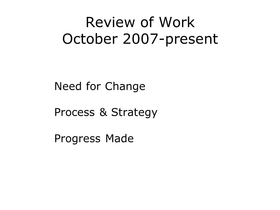 Review of Work October 2007-present