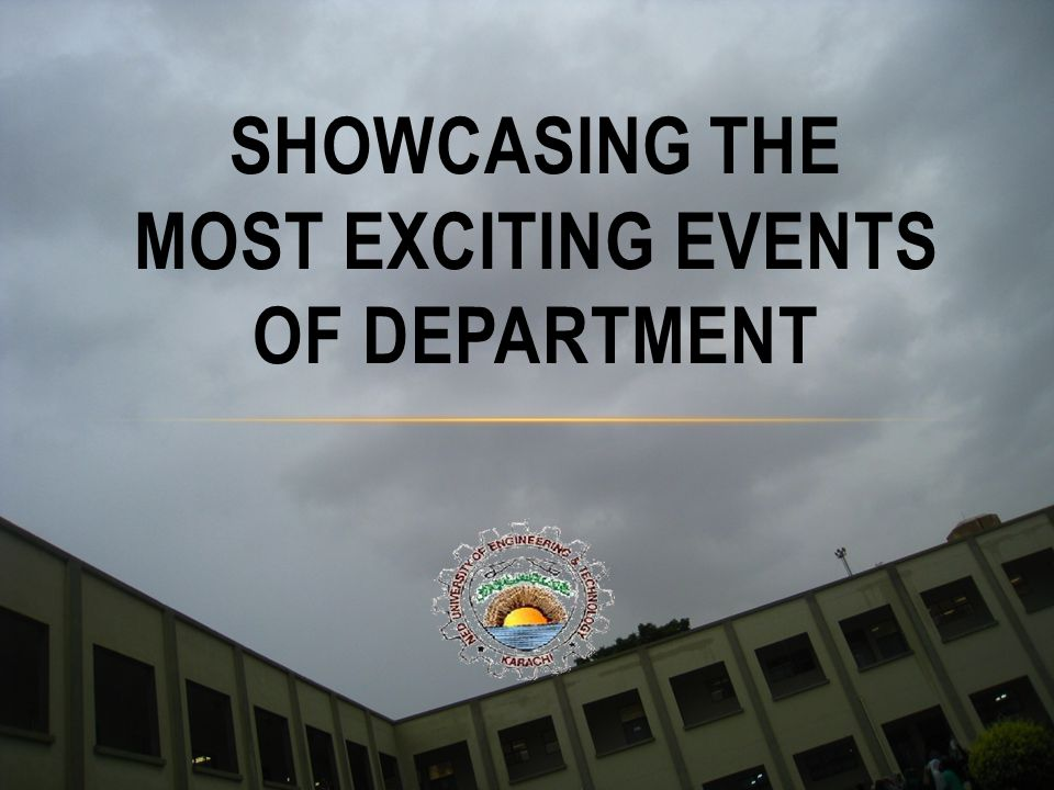 SHOWCASING THE MOST EXCITING EVENTS OF DEPARTMENT