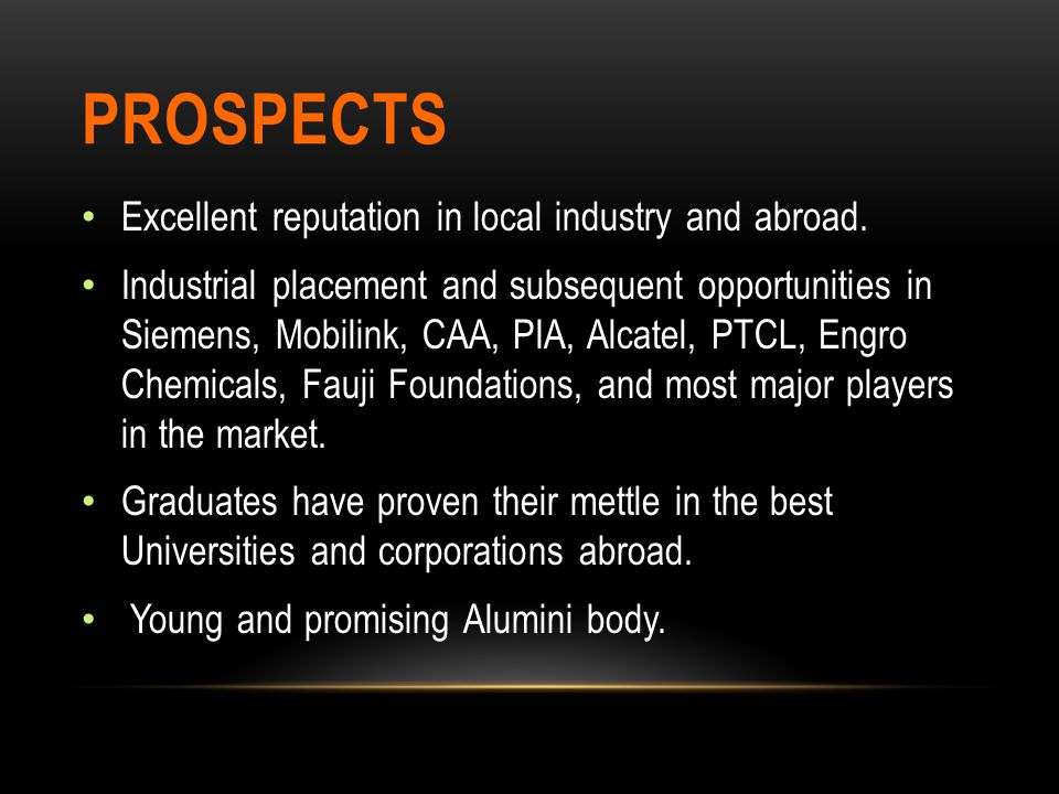 Prospects Excellent reputation in local industry and abroad.