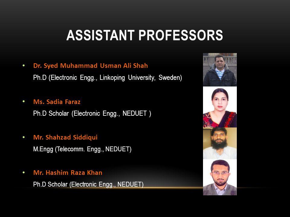 Assistant Professors Dr. Syed Muhammad Usman Ali Shah Ms. Sadia Faraz