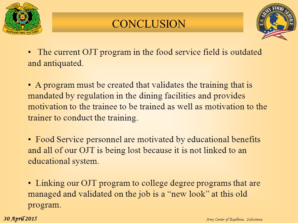 CONCLUSION The current OJT program in the food service field is outdated and antiquated.
