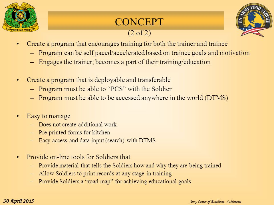 CONCEPT (2 of 2) Create a program that encourages training for both the trainer and trainee.