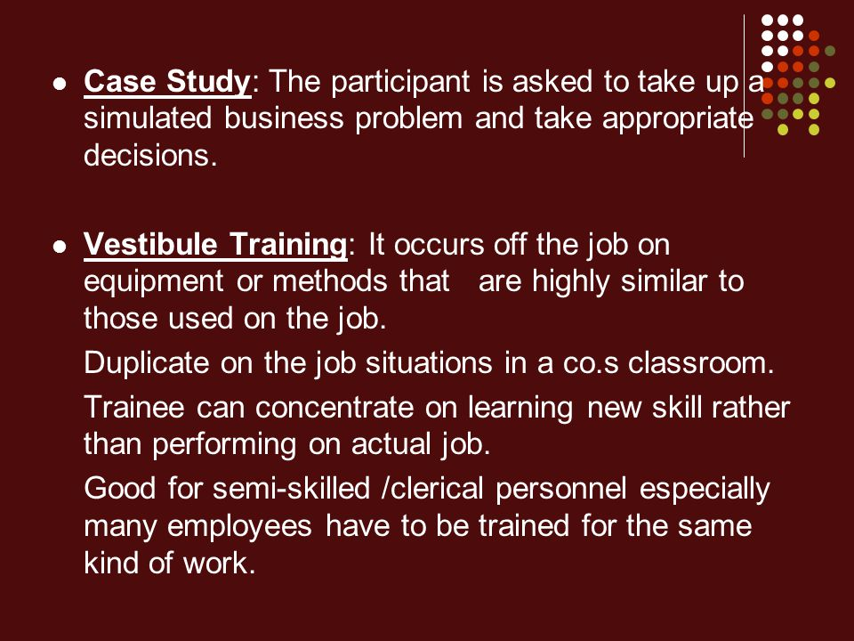 Case Study: The participant is asked to take up a simulated business problem and take appropriate decisions.