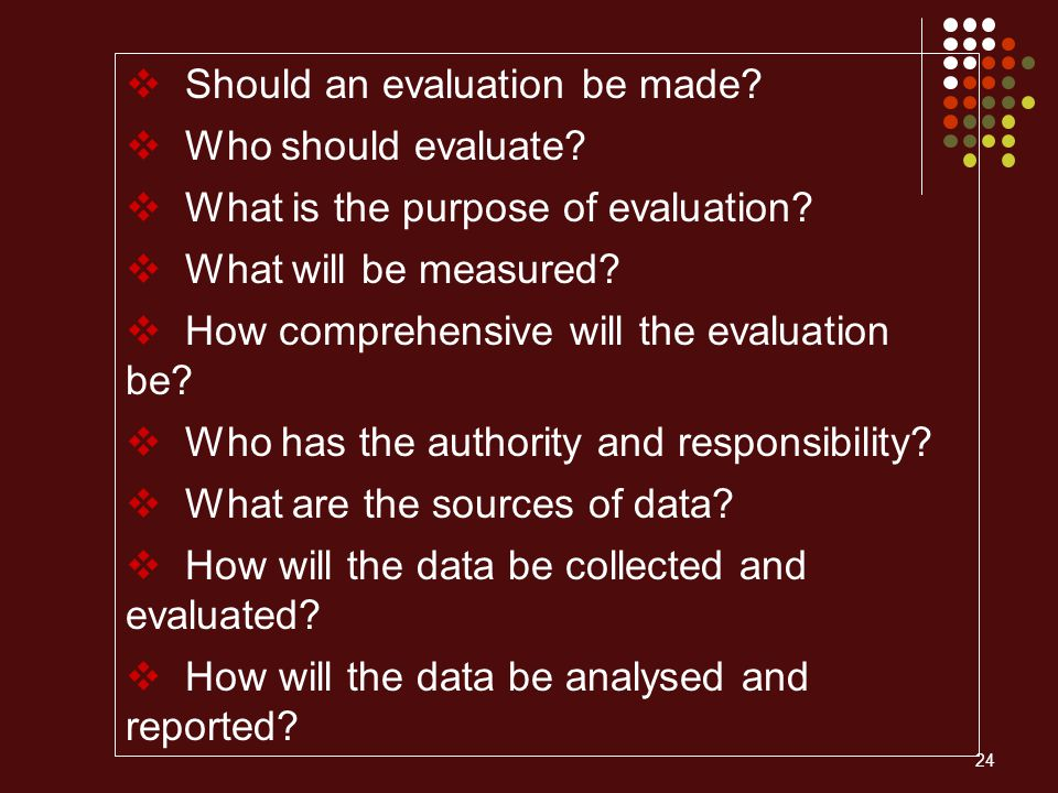 Should an evaluation be made Who should evaluate