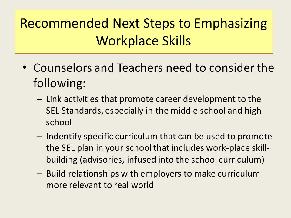Recommended Next Steps to Emphasizing Workplace Skills