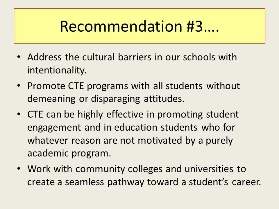 Recommendation #3…. Address the cultural barriers in our schools with intentionality.