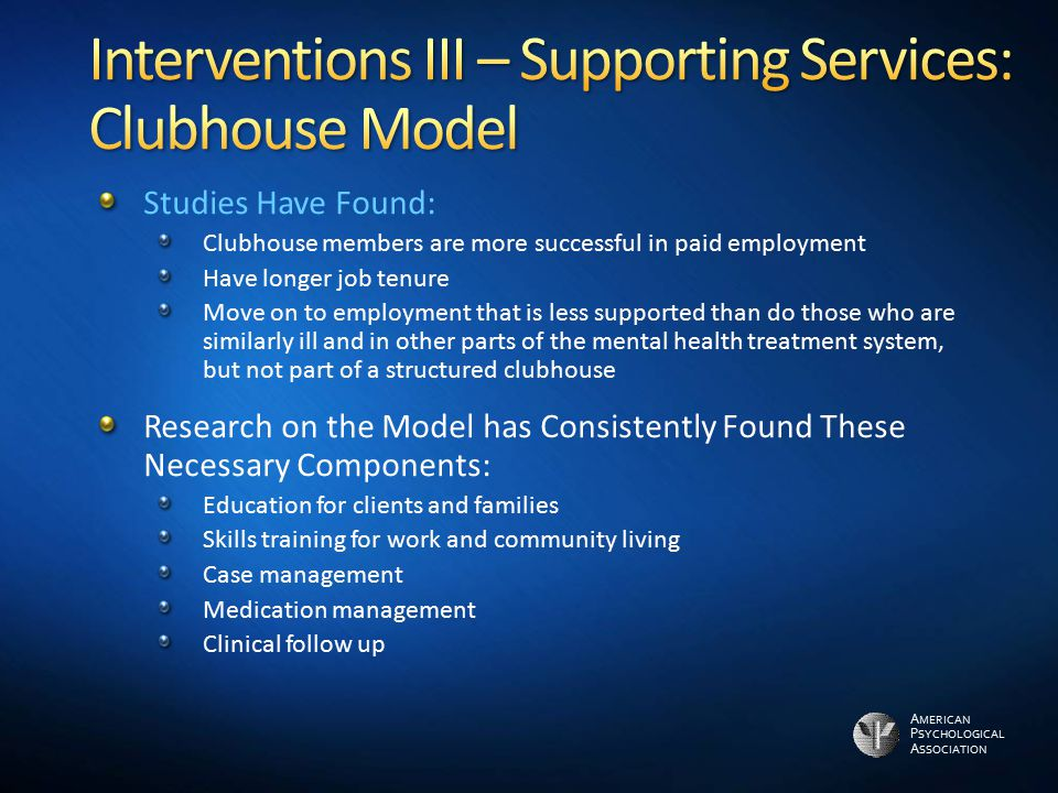 Interventions III – Supporting Services: Clubhouse Model