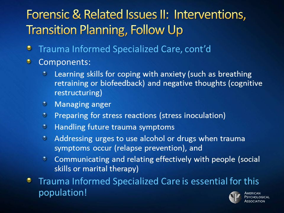 Forensic & Related Issues II: Interventions, Transition Planning, Follow Up