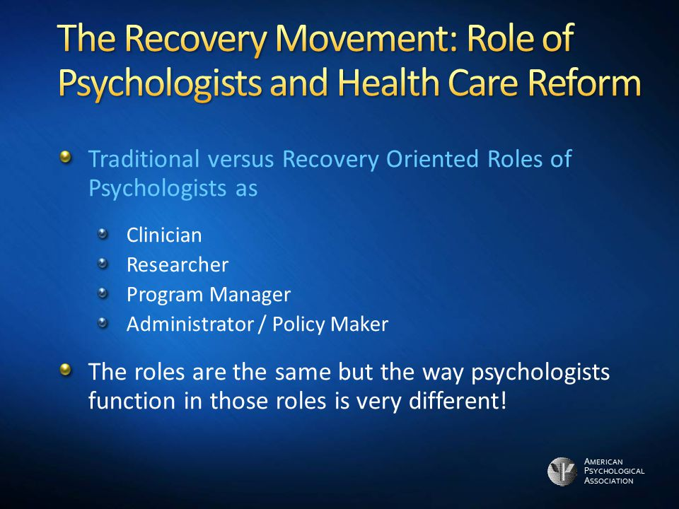 The Recovery Movement: Role of Psychologists and Health Care Reform