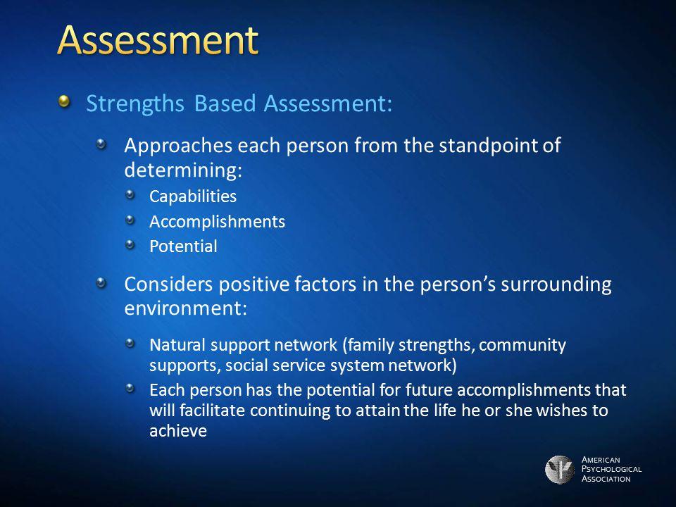 Assessment Strengths Based Assessment: