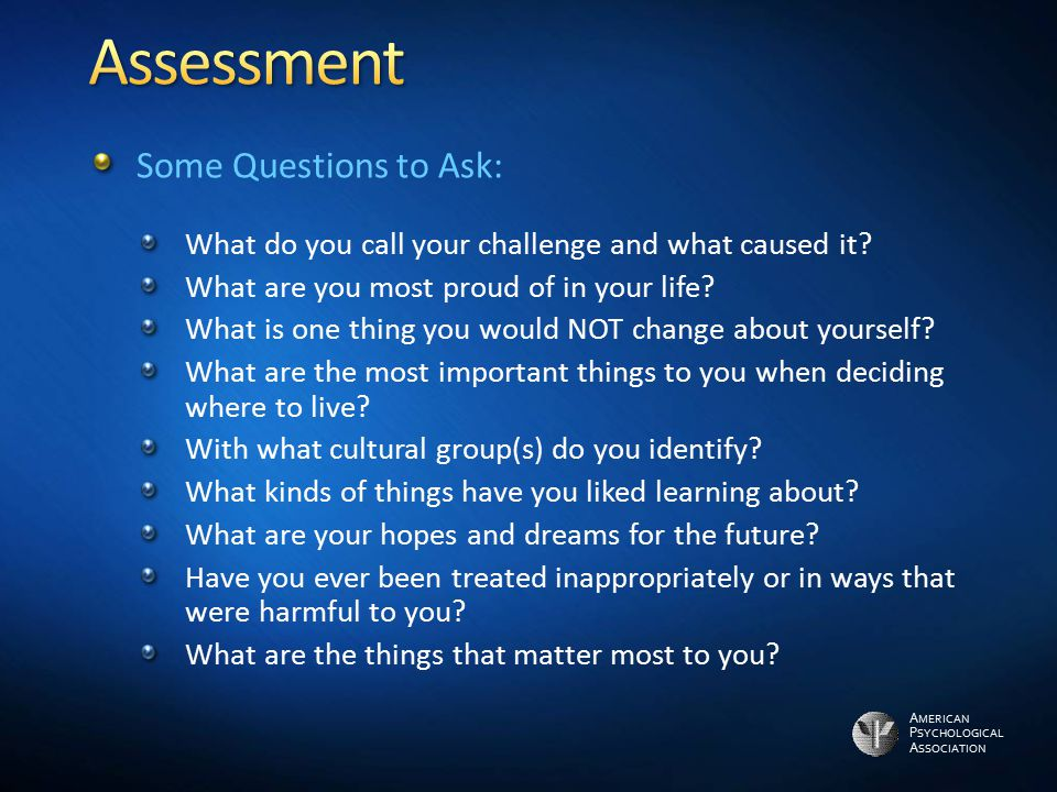 Assessment Some Questions to Ask:
