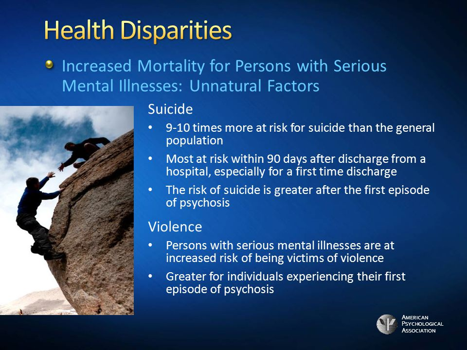 Health Disparities Increased Mortality for Persons with Serious Mental Illnesses: Unnatural Factors.