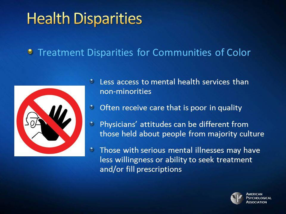 Health Disparities Treatment Disparities for Communities of Color