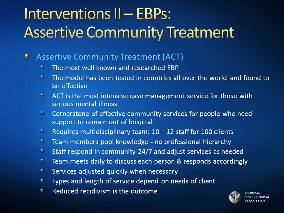 Interventions II – EBPs: Assertive Community Treatment