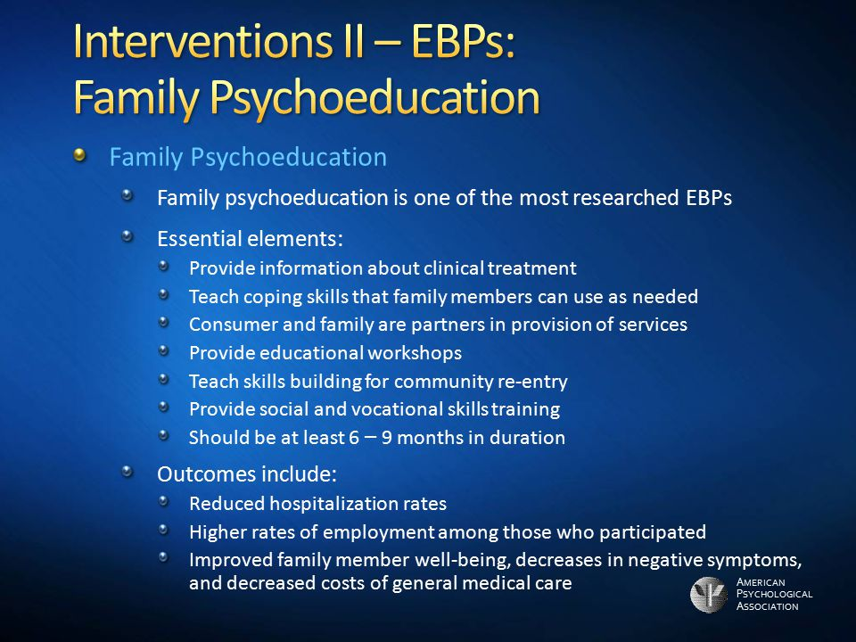 Interventions II – EBPs: Family Psychoeducation