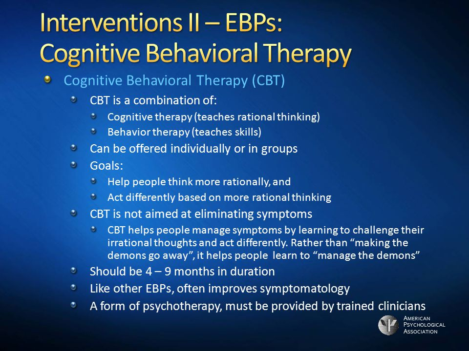 Interventions II – EBPs: Cognitive Behavioral Therapy