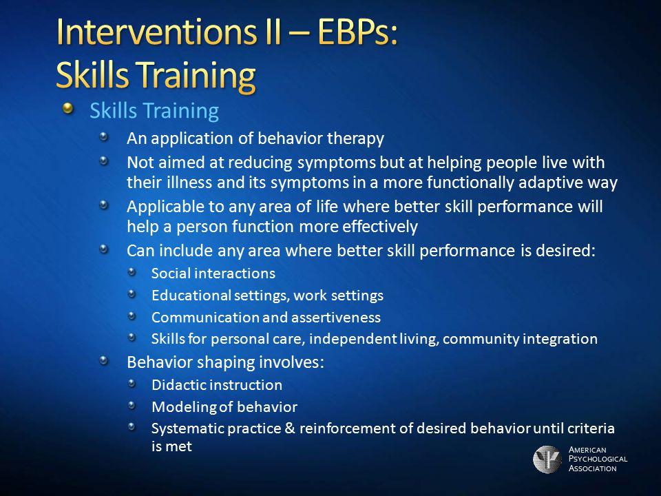 Interventions II – EBPs: Skills Training