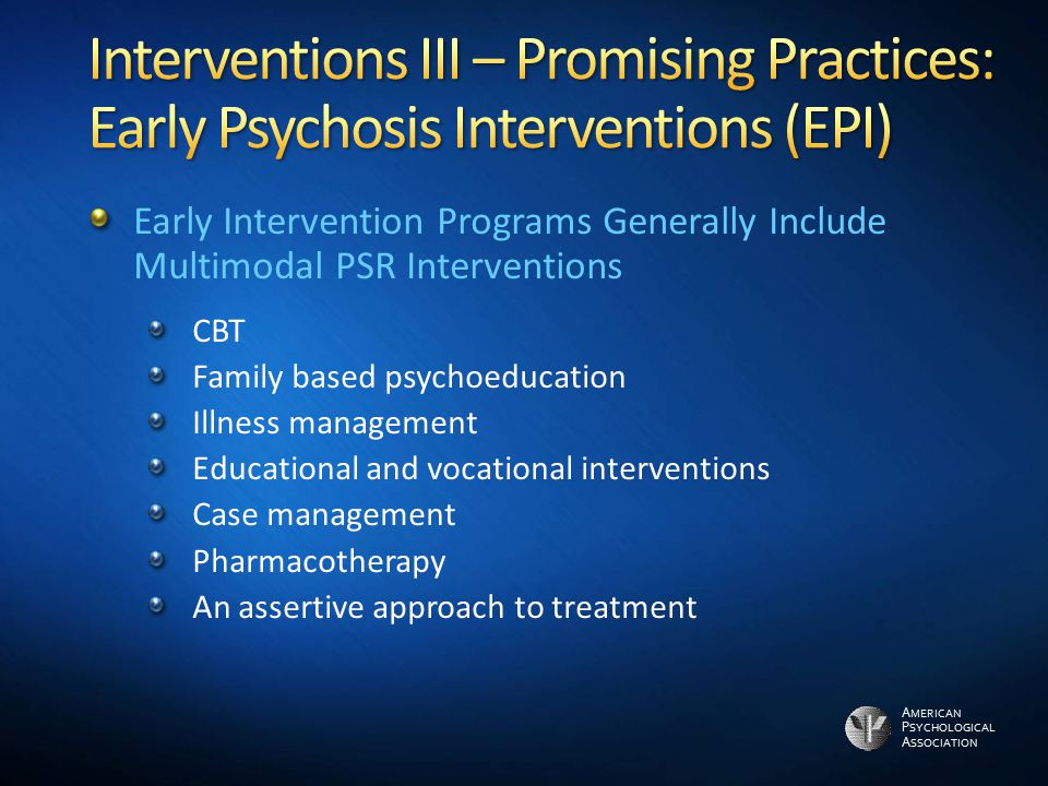 Interventions III – Promising Practices: Early Psychosis Interventions (EPI)
