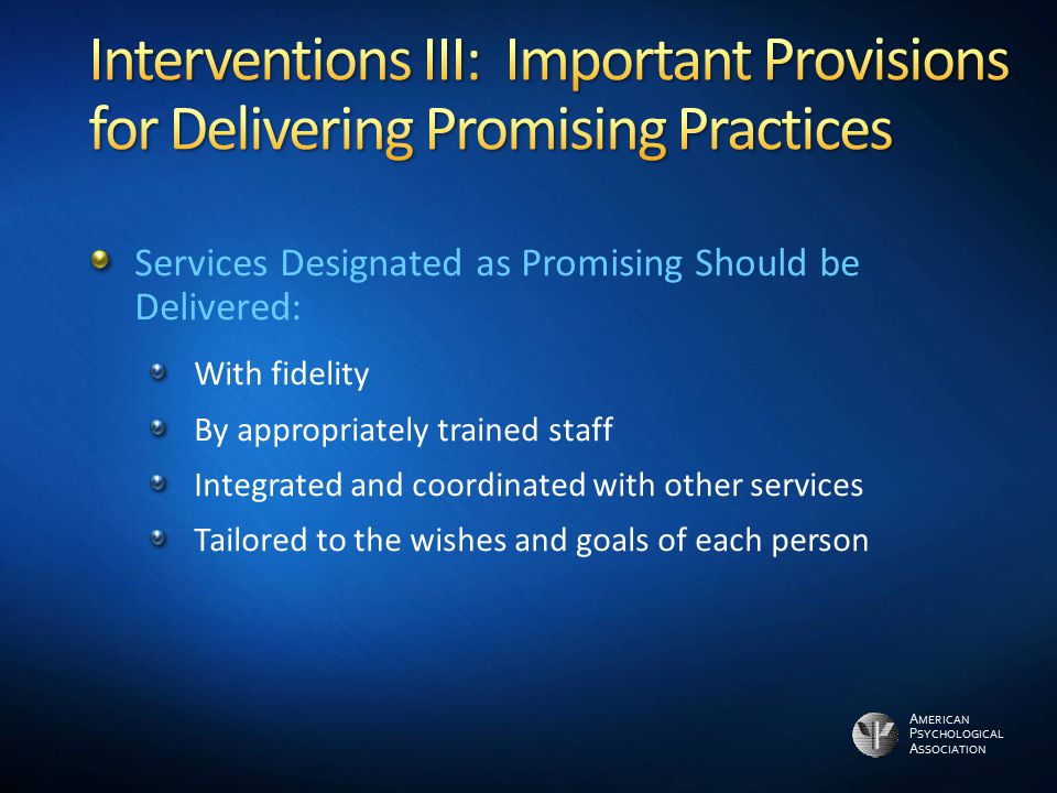 Interventions III: Important Provisions for Delivering Promising Practices