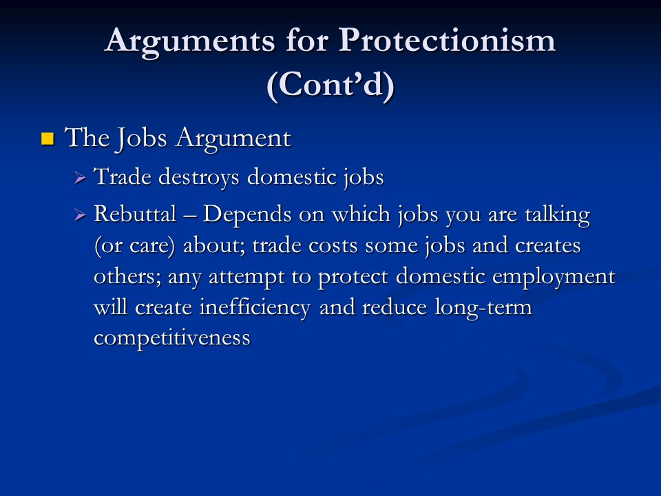 Arguments for Protectionism (Cont'd)