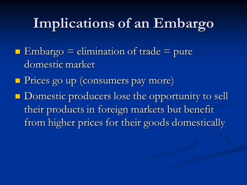 Implications of an Embargo