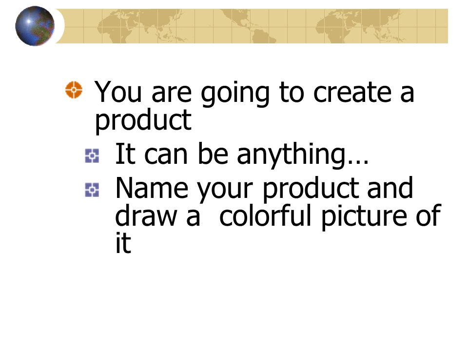 You are going to create a product