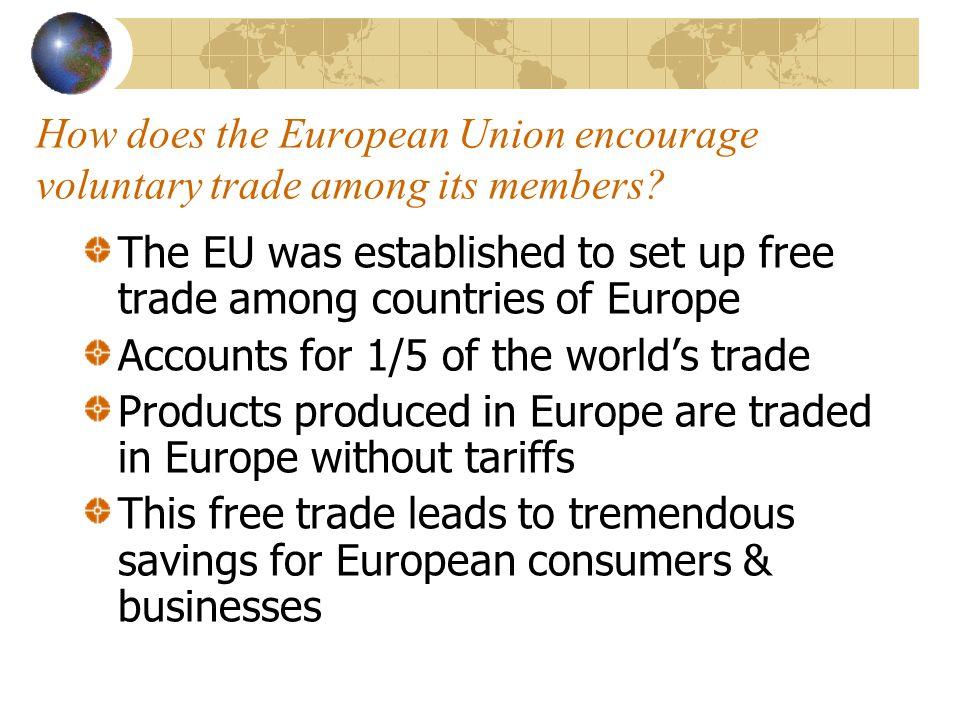 How does the European Union encourage voluntary trade among its members