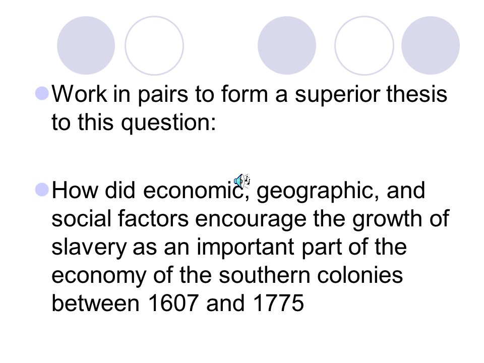 Work in pairs to form a superior thesis to this question: