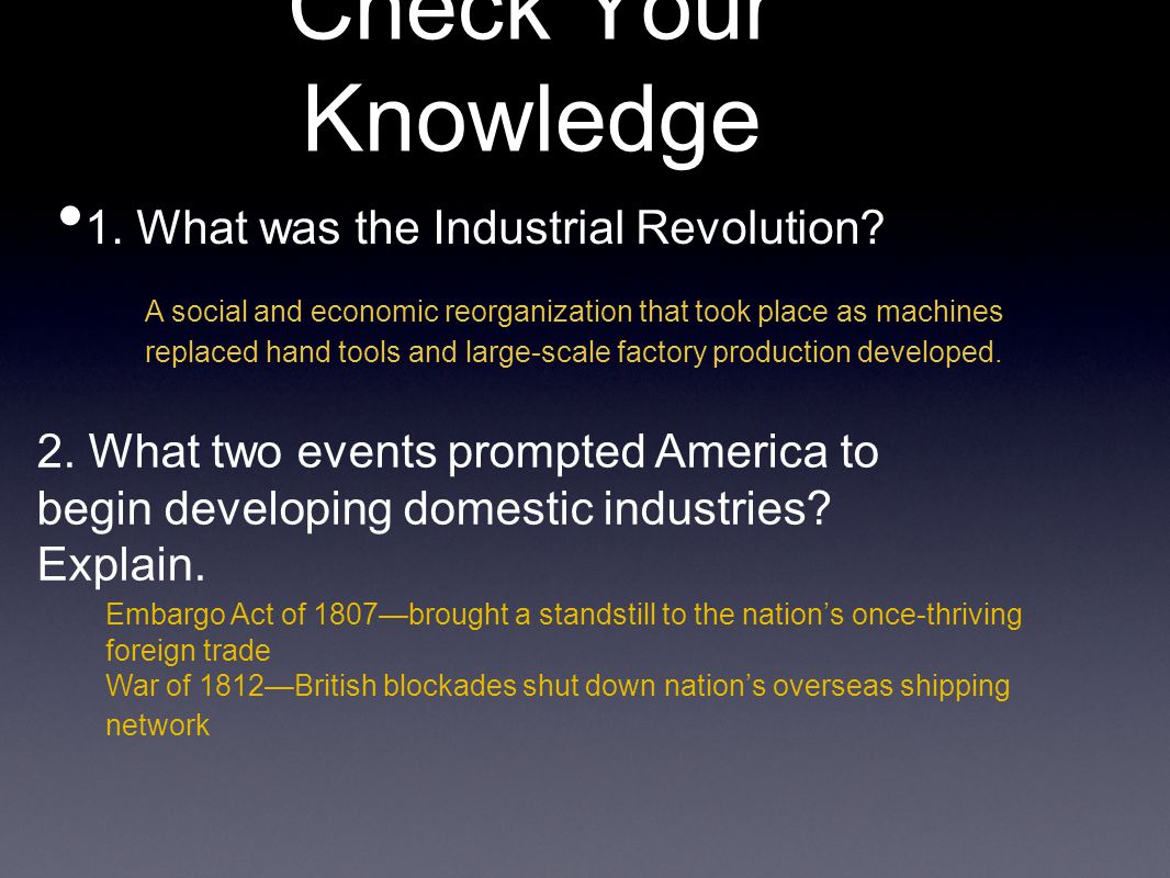 Check Your Knowledge 1. What was the Industrial Revolution