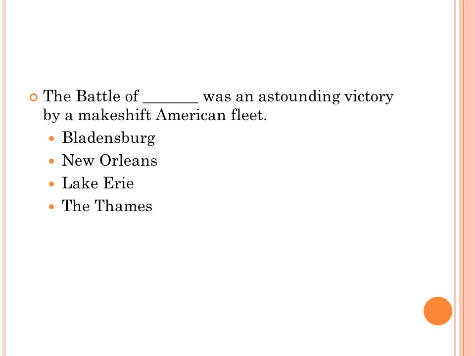 The Battle of _______ was an astounding victory by a makeshift American fleet.