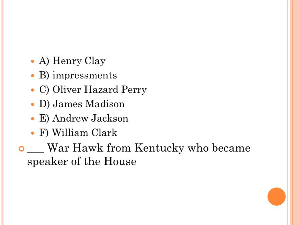 ___ War Hawk from Kentucky who became speaker of the House