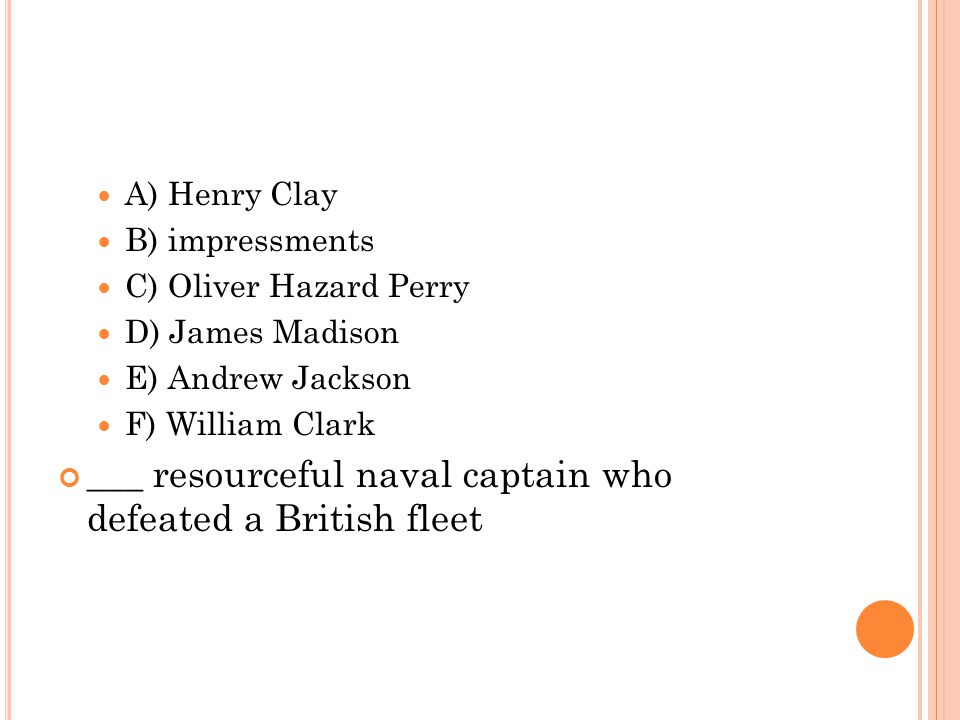 ___ resourceful naval captain who defeated a British fleet