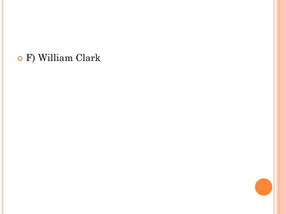 F) William Clark