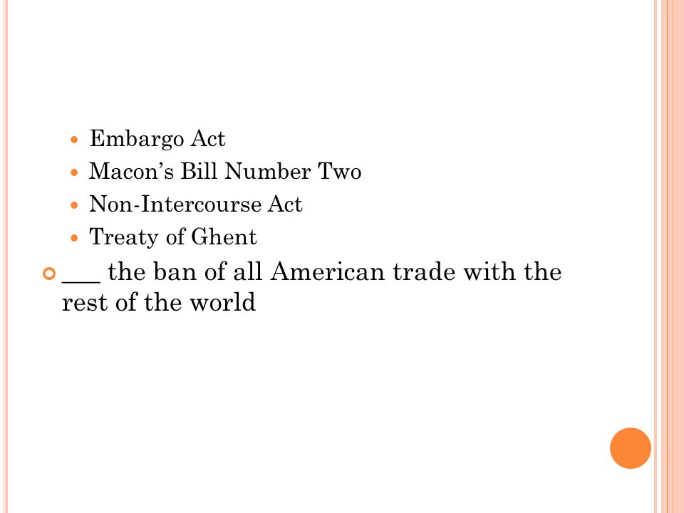 ___ the ban of all American trade with the rest of the world