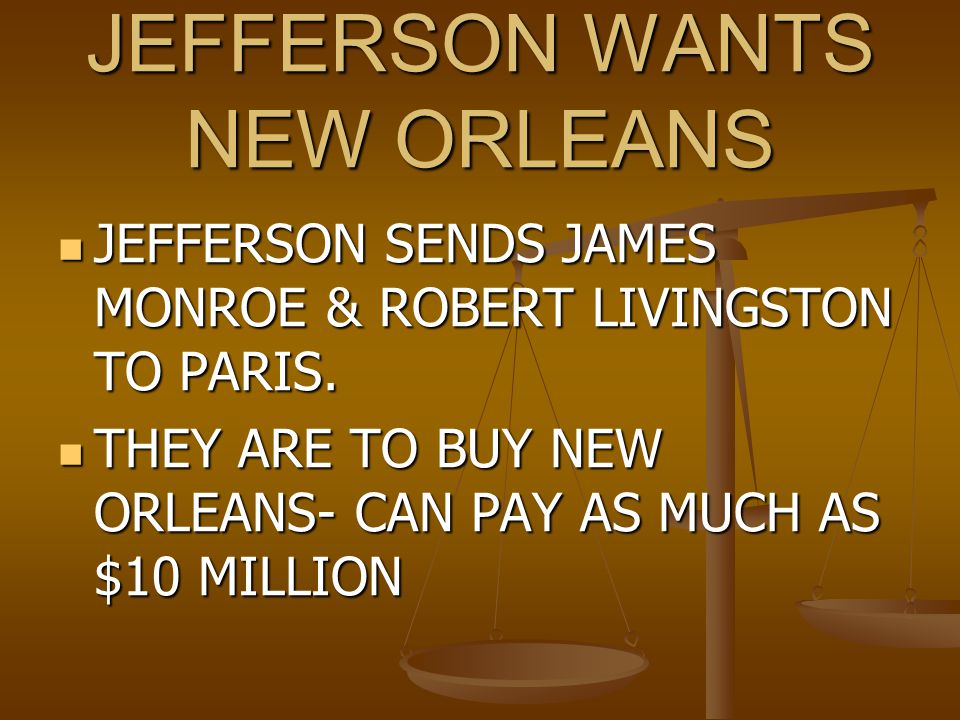 JEFFERSON WANTS NEW ORLEANS