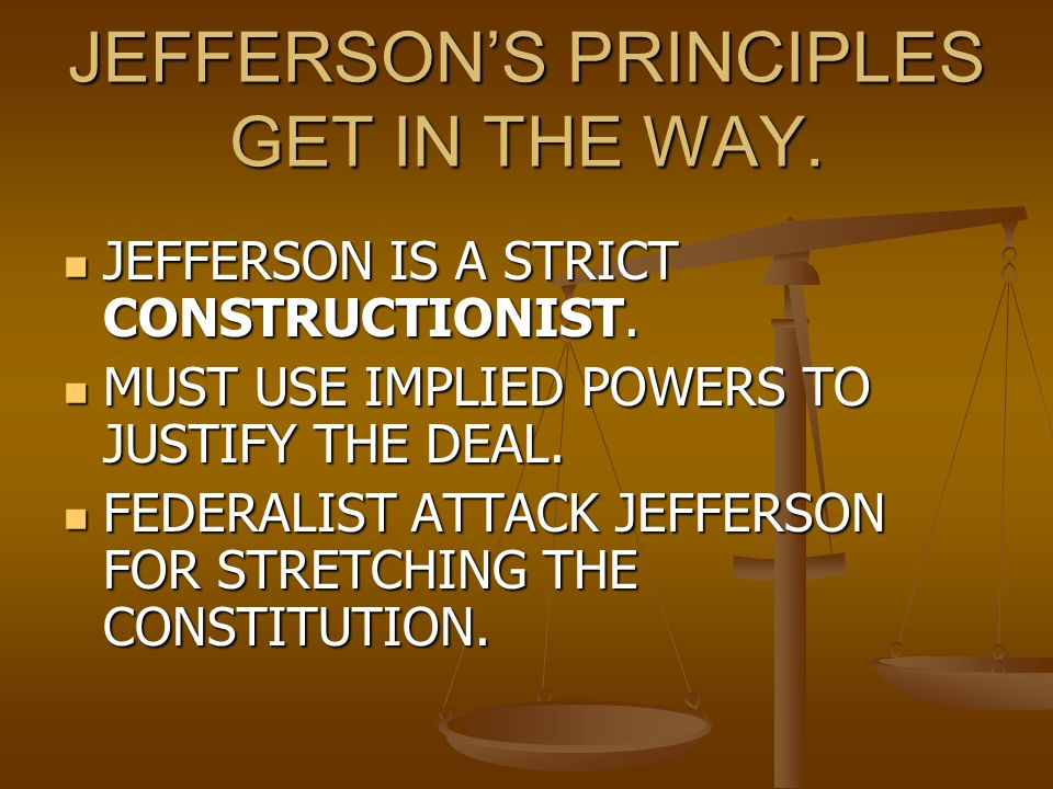 JEFFERSON'S PRINCIPLES GET IN THE WAY.