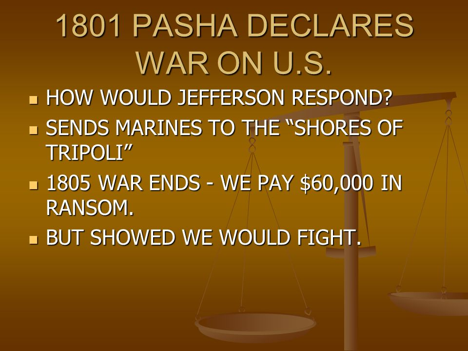 1801 PASHA DECLARES WAR ON U.S.