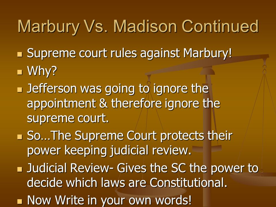 Marbury Vs. Madison Continued