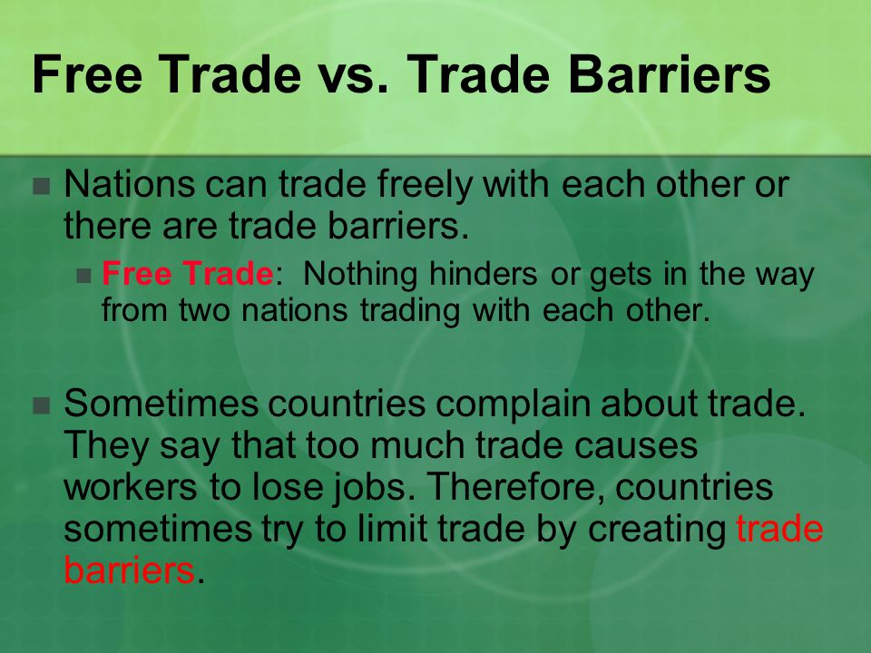 Free Trade vs. Trade Barriers