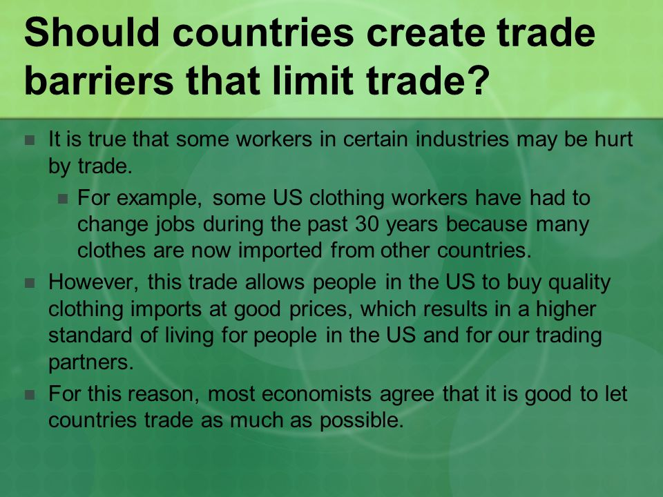 Should countries create trade barriers that limit trade