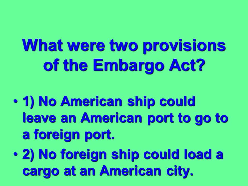 What were two provisions of the Embargo Act