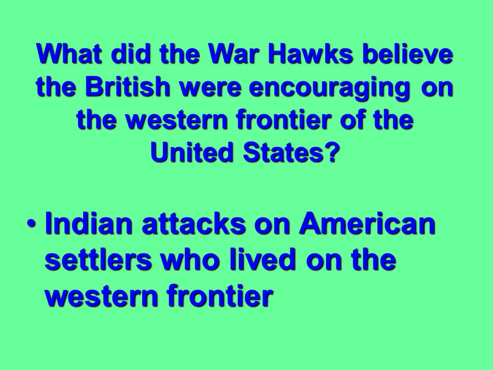 Indian attacks on American settlers who lived on the western frontier