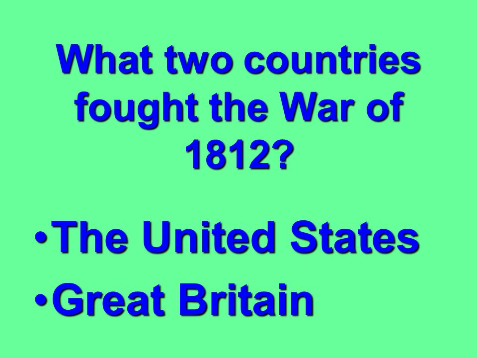 What two countries fought the War of 1812