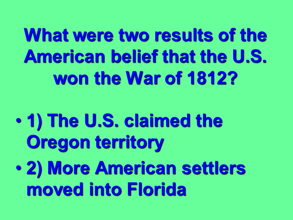 What were two results of the American belief that the U. S