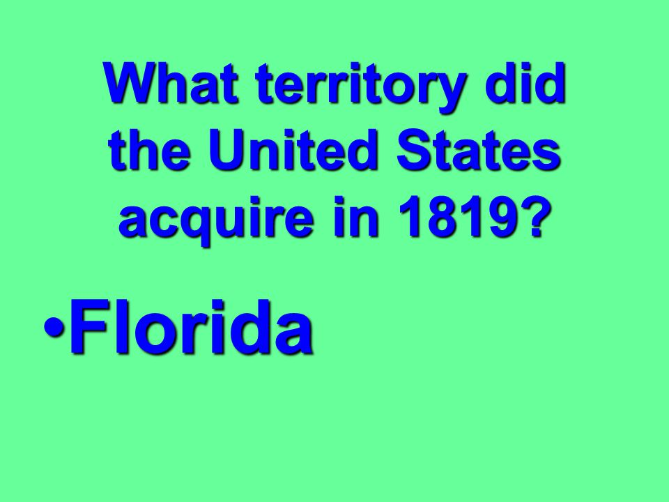 What territory did the United States acquire in 1819