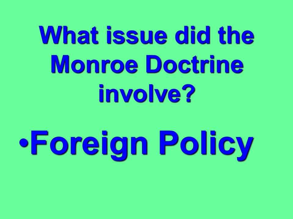 What issue did the Monroe Doctrine involve