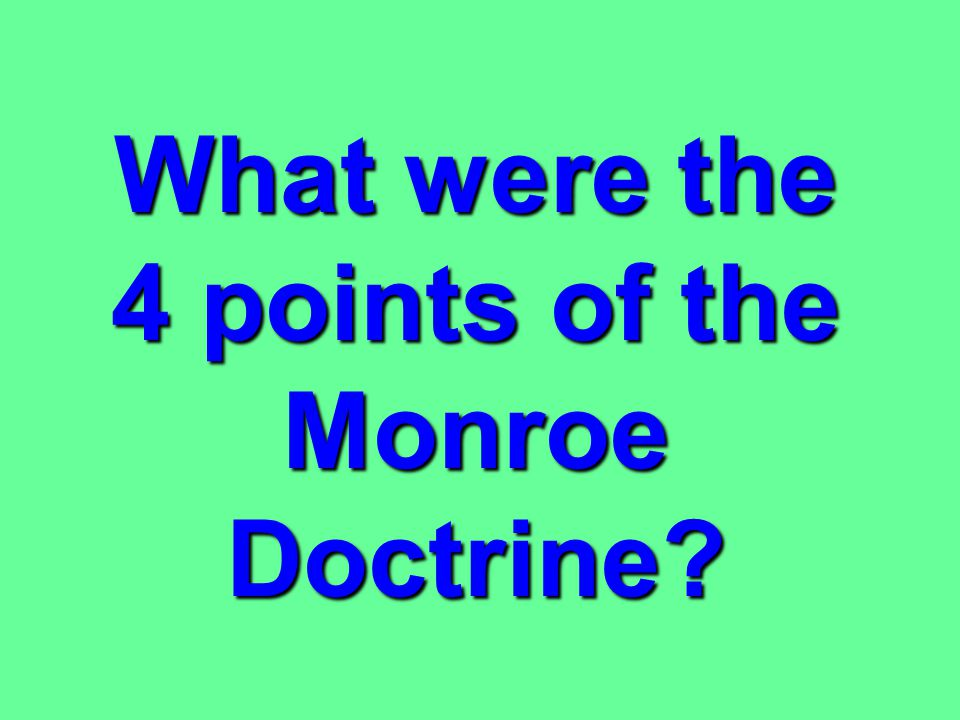 What were the 4 points of the Monroe Doctrine